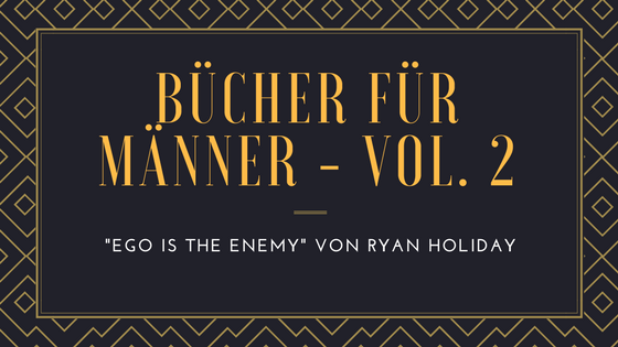 Bücher für Männer - Ego is the Enemy