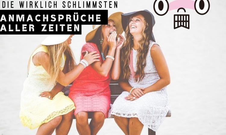 33 Anmachsprüche - die dümmsten Versuche, sich Frauen zu klären!
