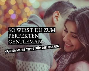 So wirst du zum wahren Gentleman